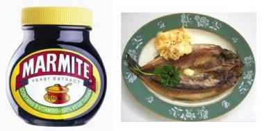 Marmite and Kippers
